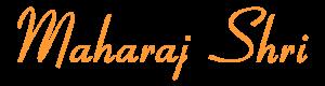maharaj shri