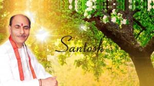 Sudhanshu Ji Maharaj   Vishwa Jagriti Mission   Santosh