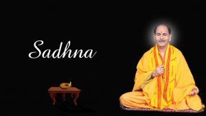 Sudhanshu Ji Maharaj   Vishwa Jagriti Mission   Sadhna